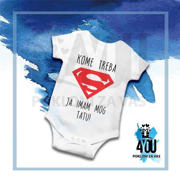 bodici-za-bebe-Kome treba supermen ja imam mog tatu bodić_148