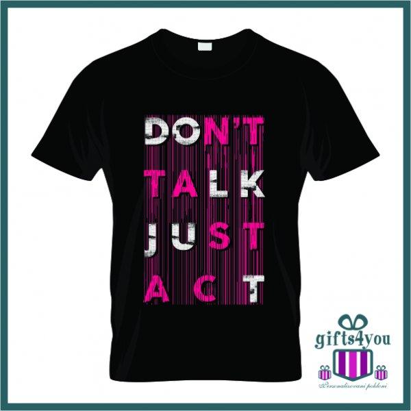 muske-majice-Dont talk just act majica_53