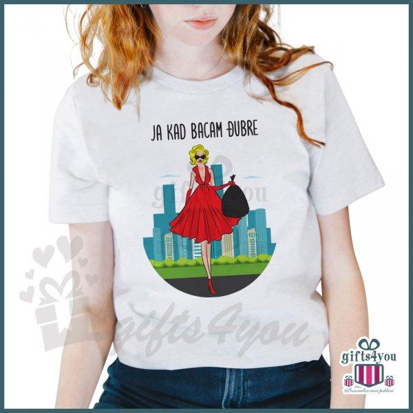 zenske-majice-Ja kad bacam djubre majica_16